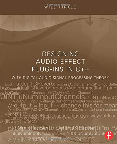 9780240825151: Designing Audio Effect Plug-Ins in C++: With Digital Audio Signal Processing Theory