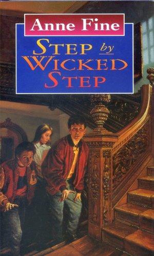 Step by Wicked Step : A Novel: Fine, Anne