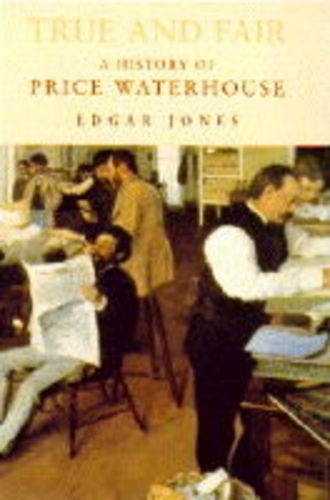 9780241001721: True And Fair: The History Of Price Waterhouse