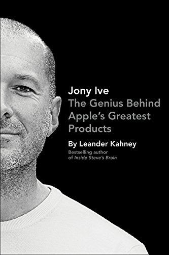 9780241001776: Jony Ive: The Genius Behind Apple's Greatest Products