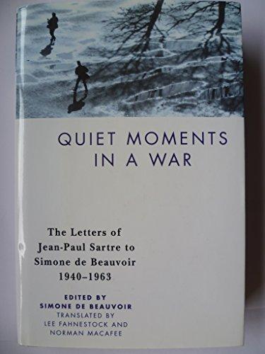 9780241002032: Quiet Moments in a War: The Letters of Jean-Paul Sartre to Simone de Beauvoir, 1940-63