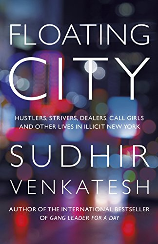 9780241002759: Floating City: Hustlers, Strivers, Dealers, Call Girls and Other Lives in Illicit New York