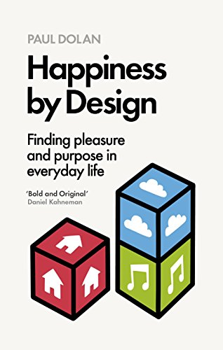 9780241003107: Happiness by Design: Finding Pleasure and Purpose in Everyday Life