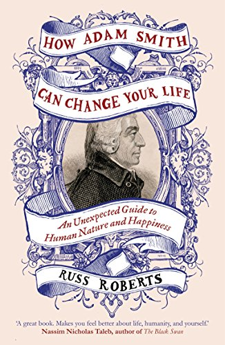 9780241003190: How Adam Smith Can Change Your Life: An Unexpected Guide to Human Nature and Happiness