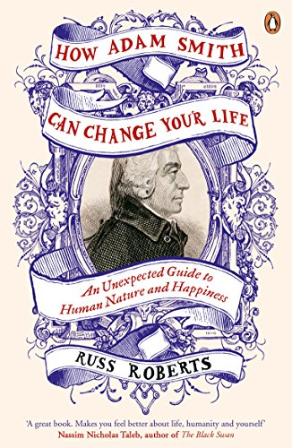 9780241003206: How Adam Smith Can Change Your Life: An Unexpected Guide to Human Nature and Happiness