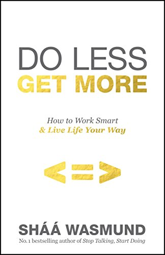 9780241003671: Do Less, Get More: How to Work Smart and Live Life Your Way