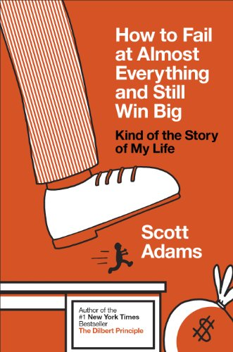 9780241003701: How to Fail at Almost Everything and Still Win Big: Kind of the Story of My Life