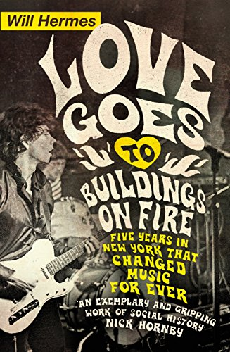9780241003756: Love Goes to Buildings on Fire: Five Years in New York that Changed Music Forever
