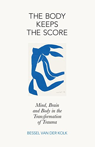 9780241003985: The Body Keeps the Score: Mind, Brain and Body in the Transformation of Trauma