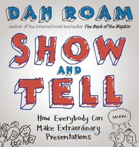 9780241004371: Show and Tell: How Everybody Can Make Extraordinary Presentations