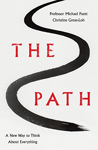 The Path: A New Way to Think: Michael Puett, Christine