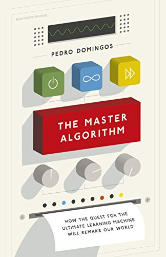 9780241004548: The Master Algorithm: How the Quest for the Ultimate Learning Machine Will Remake Our World