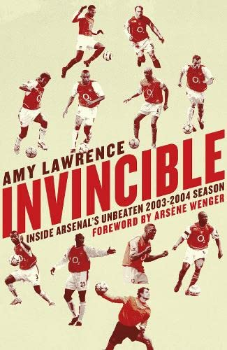9780241004562: Invincible: Inside Arsenal's Unbeaten 2003-2004 Season