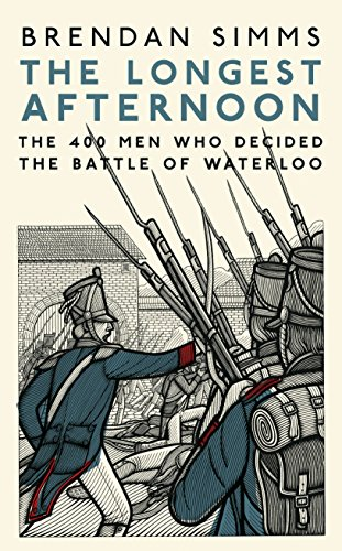 9780241004609: The Longest Afternoon: The Four Hundred Men Who Decided The Battle Of Waterloo