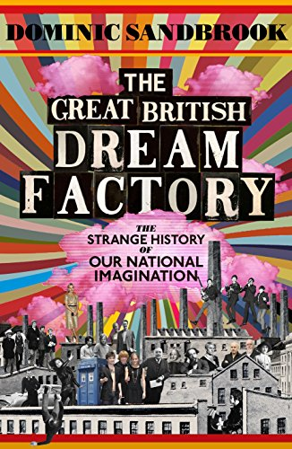9780241004654: The Great British Dream Factory: The Strange History of Our National Imagination