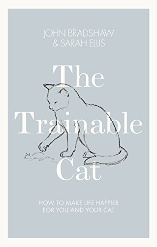 9780241004746: The Trainable Cat: How to Make Life Happier for You and Your Cat