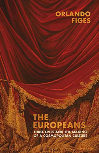 9780241004890: The Europeans: Three Lives and the Making of a Cosmopolitan Culture
