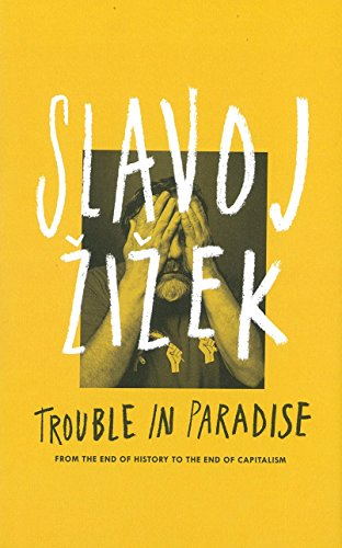 9780241004968: Trouble in Paradise: From the End of History to the End of Capitalism