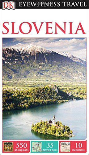 DK Eyewitness Travel Guide: Slovenia: DK Publishing