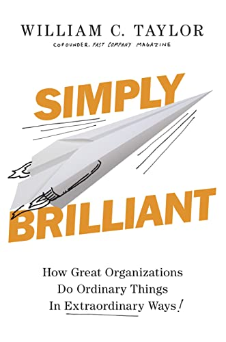 9780241009185: Simply Brilliant: How Great Organizations Do Ordinary Things in Extraordinary Ways