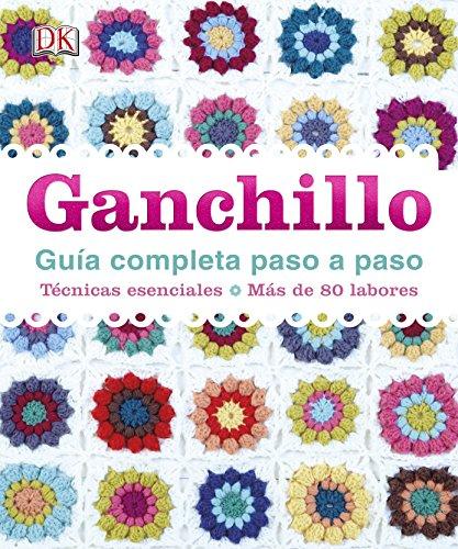 9780241012482: Ganchillo, Guía Completa Paso A Paso