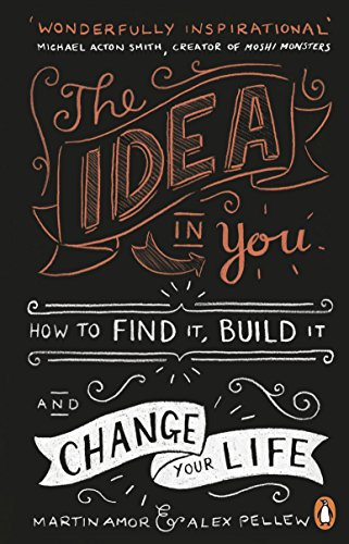 9780241014837: The Idea In You: How to Find It, Build It, and Change Your Life