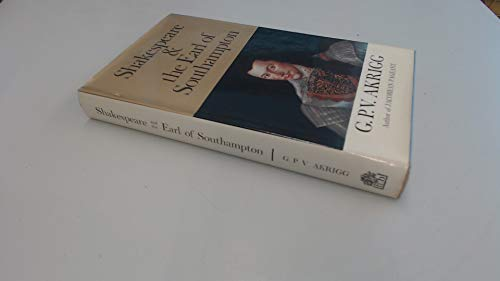 Shakespeare and the Earl of Southampton: Akrigg, G.P.V.