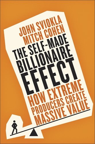 9780241016183: The Self-Made Billionaire Effect: How Extreme Producers Create Massive Value