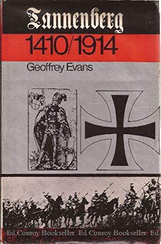 Tannenberg, 1410:1914: Evans, Sir Geoffrey Charles