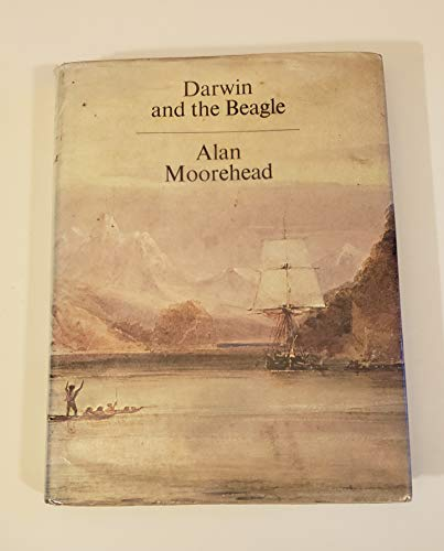 Darwin and the Beagle: Moorehead, Alan