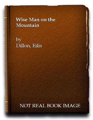 The Wise Man on the Mountain;: Eilis Dillon