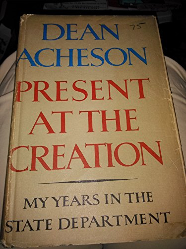 9780241018668: Present at the Creation: My Years in the State Department