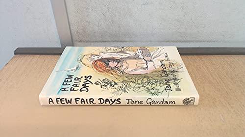 A Few Fair Days [Stories].: Gardam, Jane, illustrated