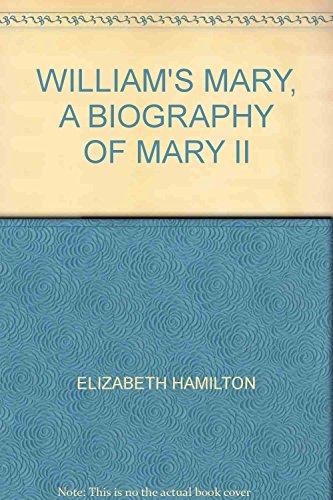 William's Mary: a biography of Mary II: Hamilton, Elizabeth