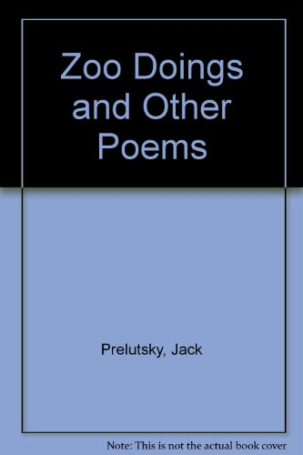 Zoo Doings and Other Poems (9780241020241) by Jack Prelutsky; Jose Aruego