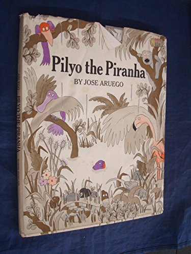 Pilyo the Piranha (9780241020869) by Jose Aruego