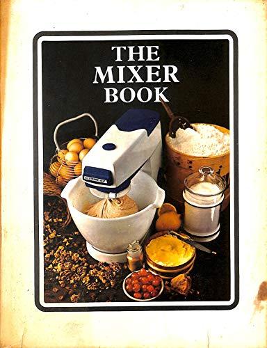 9780241022696: The Mixer Book