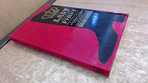 The Last Shall Be First : The Colourful Story of John Lobb the St. James's Bootmakers: Dobbs, ...