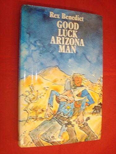9780241023075: Good Luck, Arizona Man