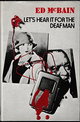 Let's Hear it for the Deaf Man (024102384X) by Ed McBain