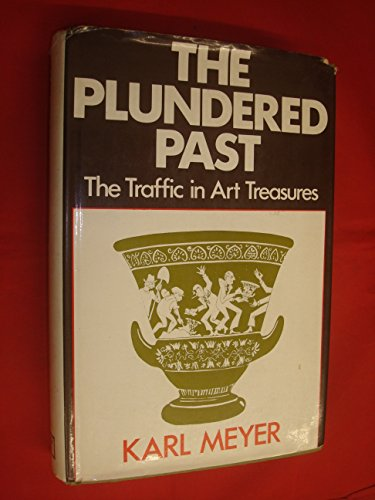 9780241024485: Plundered Past: United Kingdom Traffic in Art Treasures
