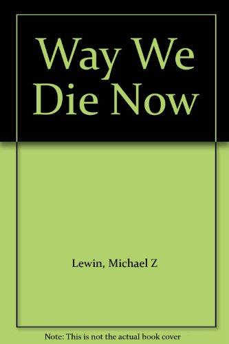 9780241024638: Way We Die Now