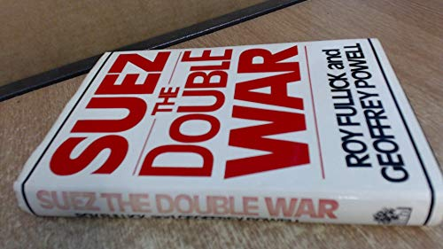 9780241101827: Suez: The Double War