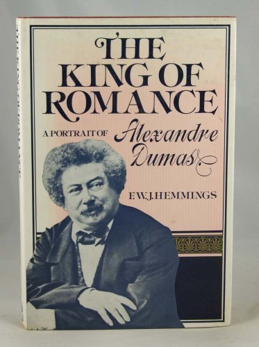 King of Romance: Portrait of Alexandre Dumas: Hemmings, Frederic William