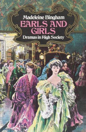 Earls and Girls: Dramas in High Society: Bingham, Madeleine