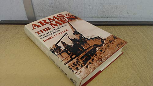 Arms & the Men: The Arms Trade and Governments: Collier, Basil