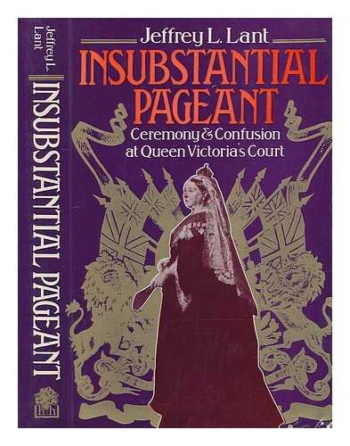 Insubstantial Pageant: Ceremony and Confusion at Queen Victoria's Court