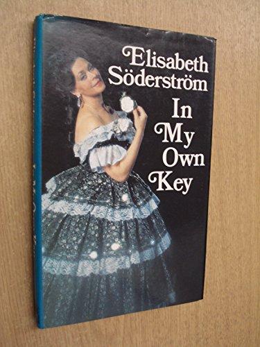 In My Own Key.: Soderstrom, Elisabeth.