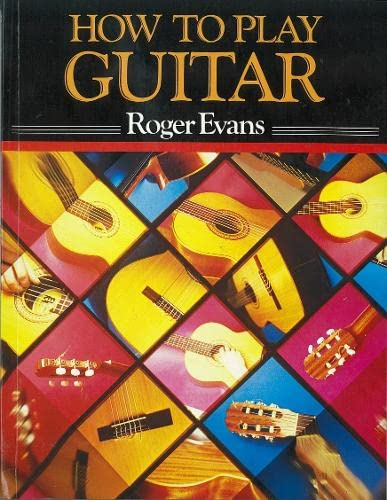 How To Play Guitar (Prod. No. 85-05) (9780241103234) by Roger Evans