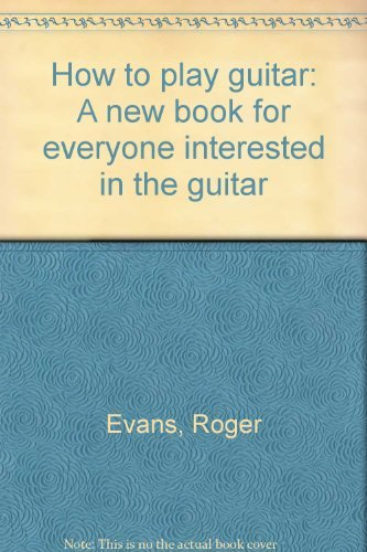 9780241103241: How to play guitar: A new book for everyone interested in the guitar
